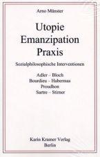 (Antiquariat) Utopie, Emanzipation, Praxis. Sozialphilosophische Interventionen