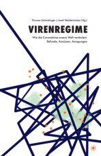 Virenregime. Wie die Coronakrise unsere Welt verändert. Befunde, Analysen, Anregungen