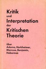 (Antiquariat) Kritik und Interpretation der Kritischen Theorie