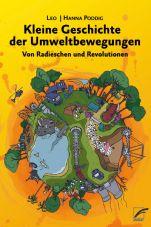 Kleine Geschichte der Umweltbewegungen. Von Radieschen und Revolutionen