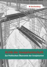 Kritik der Sowjetwirtschaft. Zur politischen Ökonomie der Sowjetunion