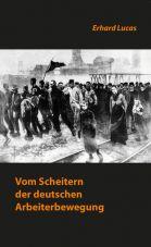 Vom Scheitern der deutschen Arbeiterbewegung