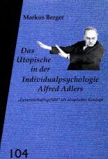Das Utopische in der Individualpsychologie Alfred Adlers