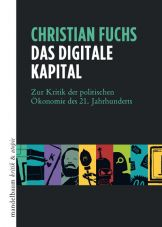 Das digitale Kapital. Zur Kritik der politischen Ökonomie des 21. Jahrhunderts