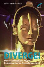 Diverge! Der technologische Angriff im pandemischen Ausnahmezustand