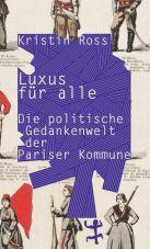 Luxus für alle. Die politische Gedankenwelt der Pariser Commune