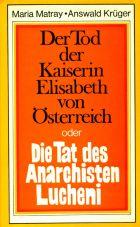 (Antiquariat) Der Tod der Kaiserin Elisabeth oder Die Tat des Anarchisten Lucheni.