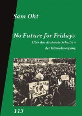 No Future for Fridays. Über das drohende Scheitern der Klimabewegung
