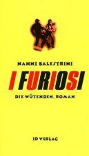 I Furiosi. Die Wütenden