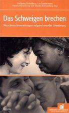 Das Schweigen brechen. Menschenrechtsverletzungen aufgrund sexueller Orientierung