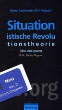 Situationistische Revolutionstheorie II. Eine Aneignung. Organon