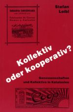 Kollektiv oder Kooperativ? Genossenschaften und Kollektive in Katalonien 1840-1939