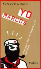 Yo Marcos. Gespräche über die zapatistische Bewegung