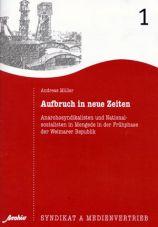 Aufbruch in neue Zeiten. Anarchosyndikalisten und Nationalsozialisten in Mengede in der Frühphase der Weimarer Republik