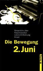 Die Bewegung 2. Juni. Gespräche über Haschrebellen, Lorenzentführung, Knast