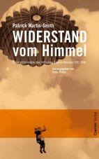 Widerstand vom Himmel. Österreicheinsätze des britischen Geheimdienstes 1944