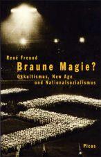 Braune Magie? Okkultismus, New Age und Nationalsozialismus