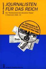 Journalisten für das Reich. Der Reichsverband der deutschen Presse in Österreich 1938-45