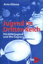 Jugend im Dritten Reich. Die Hitlerjugend und ihre Gegner