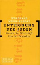 Enteignung der Juden. Wunder der Wirtschaft, Erbe der Deutschen