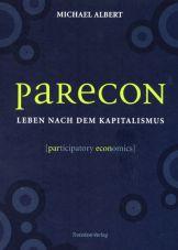 Parecon. Leben nach dem Kapitalismus