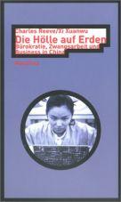 Die Hölle auf Erden. Bürokratie, Zwangsarbeit und Business in China