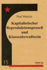 Kapitalistischer Reproduktionsprozeß und Klassenbewußtsein