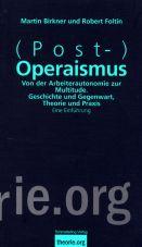 (Post)Operaismus. Von der Arbeiterautonomie zur Multitude