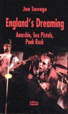 England`s dreaming. Anarchie, Sex Pistols, Punk Rock