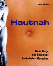 Hautnah. Neue Wege der Sexualität behinderter Menschen