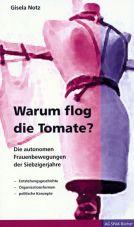 Warum flog die Tomate? Die autonomen Frauenbewegungen der Siebzigerjahre