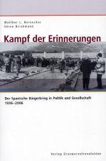 Kampf der Erinnerung. Der Spanische Bürgerkrieg in Politik und Gesellschaft 1936-2010