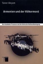 Armenien und der Völkermord. Die Istanbuler Prozesse und die türkische Nationalbewegung