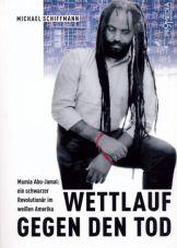 Wettlauf gegen den Tod. Mumia Abu-Jamal - Ein schwarzer Revolutionär im weissen Amerika