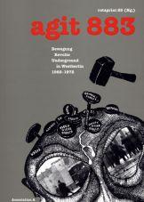 agit 883. Bewegung, Revolte, Underground in Westberlin 1969-1972
