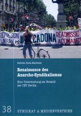 Renaissance des Anarcho-Syndikalismus. Eine Untersuchung am Beispiel der CNT Sevilla