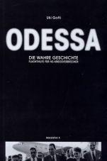 Odessa: Die wahre Geschichte. Fluchthilfe für NS-Kriegsverbrecher
