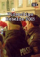 Videoclips Rebelde 2005