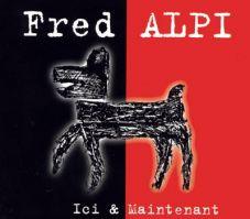 Fred Alpi - Ici & maintenant