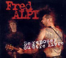 Fred Alpi - Se reposer ou etre libre