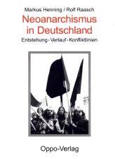 Neoanarchismus in Deutschland. Entstehung, Verlauf, Konfliktlinien