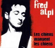 Fred Alpi - Les chiens mangent les chiens