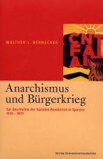 Anarchismus und Bürgerkrieg. Zur Geschichte der Sozialen Revolution in Spanien 1936-1939