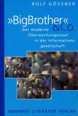 Big Brother & co. Der moderne Überwachungsstaat in der Informationsgesellschaft
