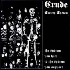 Crude Society System - The system you hate...
