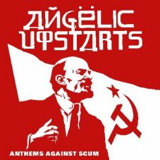 Angelic Upstarts - Anthems against scum