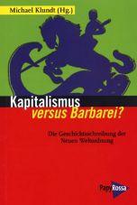 Kapitalismus versus Barbarei? Die Geschichtsschreibung der Neuen Weltordnung