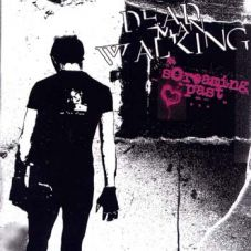 Dead Man Walking - Screaming past turns into silent future